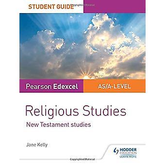 Pearson Edexcel Religious Studies A level/AS Student Guide - New Testa