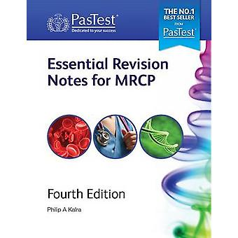 Essential Revision Notes for MRCP (4th Revised edition) by Philip A.