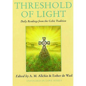 Threshold of Light by Edited by A M Allchin & Edited by Esther de Waal