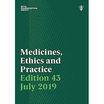 Medicines - Ethics and Practice 43 2019 - The professional guide for p