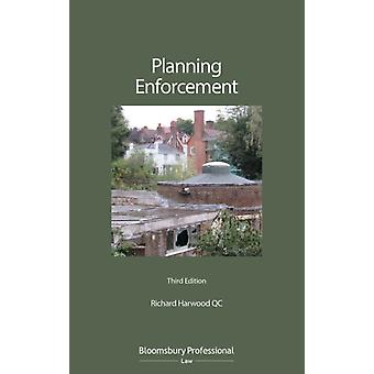 Planning Enforcement by Richard Harwood