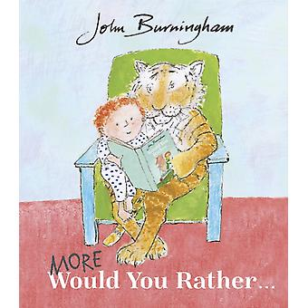 More Would You Rather by Burningham & John