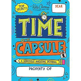 Time Capsule - A Seriously Awesome Kid's Journal by Katie Clemons - 97