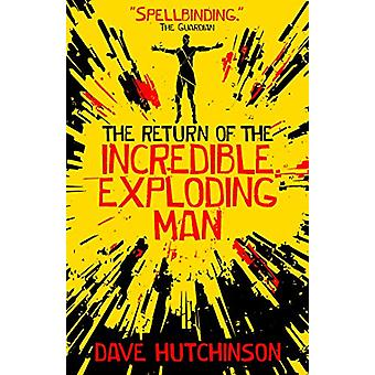 The Return of the Incredible Exploding Man by Dave Hutchinson - 97817
