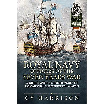 Royal Navy Officers of the Seven Years War - A Biographical Dictionary