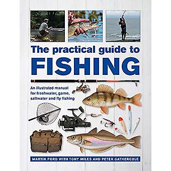 The Practical Guide to Fishing - An Illustrated Manual for Freshwater