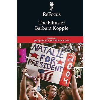 Keskitä Barbara Kopplen elokuvat uudelleen, toimittanut Jeff Jaeckle & toimittanut Susan Ryan