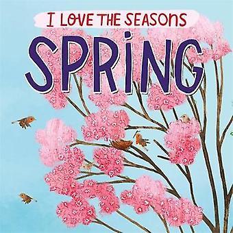 I Love the Seasons Spring