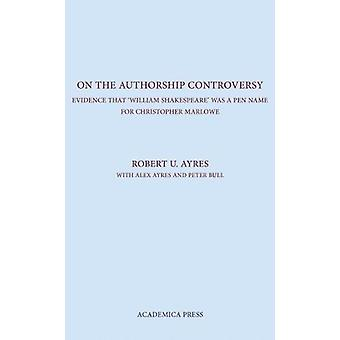 On the Authorship Controversy - Evidence That Christopher Marlowe Wrot