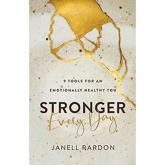 Stronger Every Day by Janell Rardon