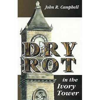 Dry Rot in the Ivory Tower - A Case for Fumigation - Ventilation - and