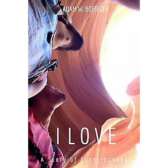 I Love by Adam W Boettger - 9781364946081 Book