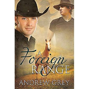 A Foreign Range by Andrew Grey - 9781613725504 Book