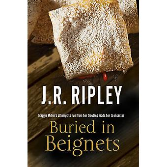 Buried in Beignets - A New Murder Mystery Set in Arizona by J. R. Ripl