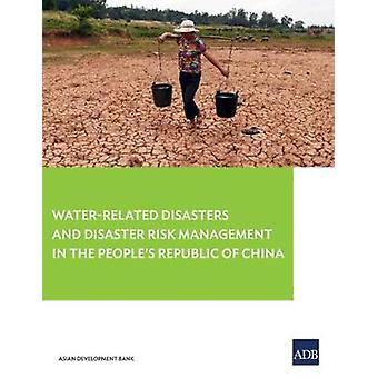 Water-Related Disasters and Disaster Risk Management in the People's
