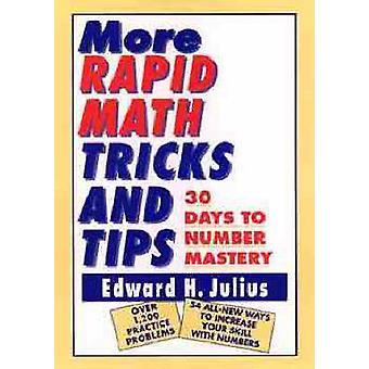 More Rapid Math Tricks and Tips 30 Days to Number Mastery by Edward H. Julius