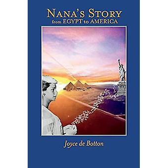 Nanas Story from Egypt to America by Joyce de Botton