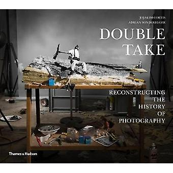 Double Take - Reconstructing the History of Photography by Jojakim Cor