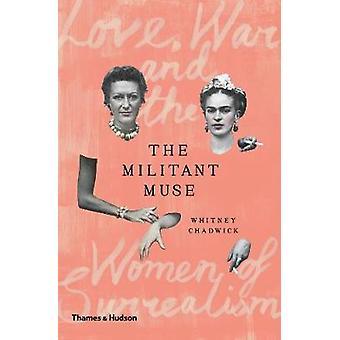 De militante Muse - Love - oorlog en de vrouwen van het surrealisme door Whitney