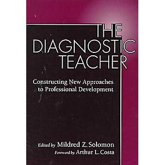 O professor diagnóstico - construção de novas abordagens para o profissional D