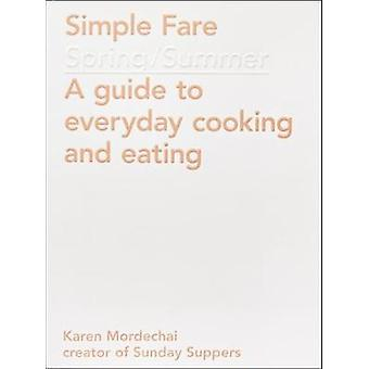 Simple Fare - Spring and Summer by Karen Mordechai - 9781419724145 Book