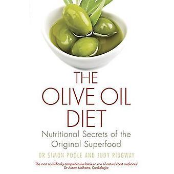A dieta do azeite - segredos nutricionais o superalimento Original por