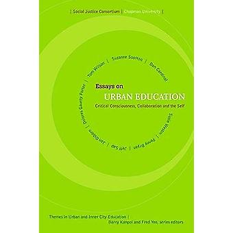 Essays on Urban Education - Critical Consciousness - Collaboration and