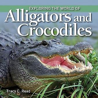 Exploring the World of Alligators and Crocodiles by Tracy C. Read - 9