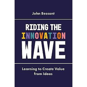 Riding the Wave van de innovatie - leren om waarde te creëren uit ideeën door Jo