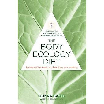 The Body Ecology Diet - Recovering Your Health and Rebuilding Your Imm