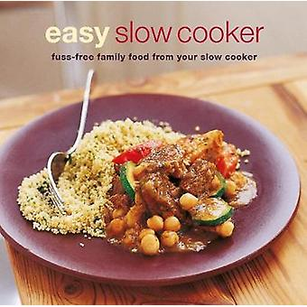 Easy Slow Cooker - Fuss-Free Food from Your Slow Cooker by Ryland Pete