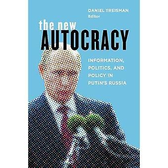 Die neue Autokratie - Informationen - Politik- und in Putins Rus