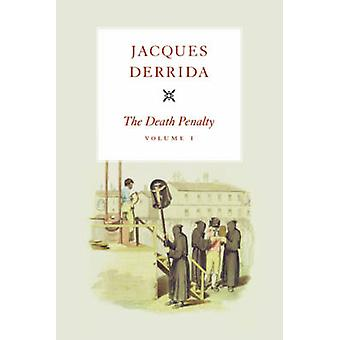 The Death Penalty - v. 1 by Jacques Derrida - Peggy Kamuf - 9780226144