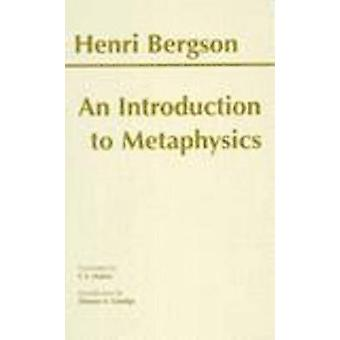 An Introduction to Metaphysics by Henri Bergson - T.E. Hulme - 978087