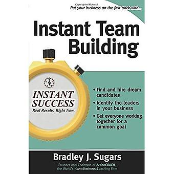 Instant teambuilding: How to Build and Sustain een winnende Team voor zakelijk succes (Instant succes)