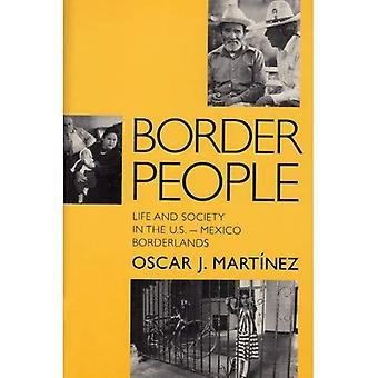 Gränsen personer: Liv och samhälle i USA-Mexiko Borderlands