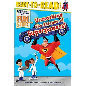 Entlarven die Wissenschaft der Supermächte! (Ready-To-Read: Stufe 3)