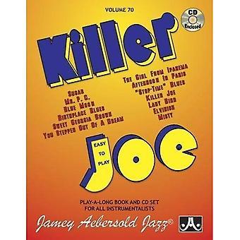Volume 70: Killer Joe (avec CD Audio gratuit): facile à jouer Play-A-Long livre et CD définis pour tous les Instrumenalists: 70 (série Jamey Aebersold Play-A-Long)