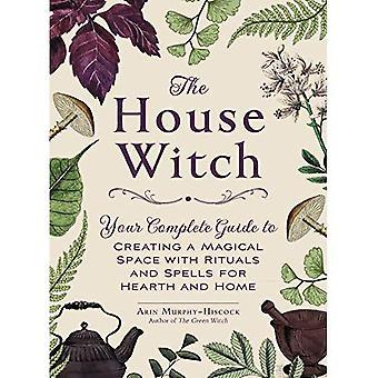 House noita: Täydellinen opas luoda maaginen tilaa rituaaleja ja loitsuja tulisija ja kotiin