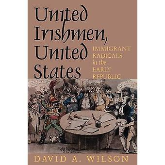 Vereinigte Iren - USA - Einwanderer radikale in der frühen Repu