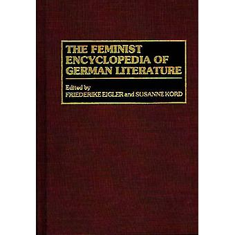 The Feminist Encyclopedia of German Literature by Eigler & Friederike