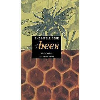 The Little Book of Bees by Weiss & Karl