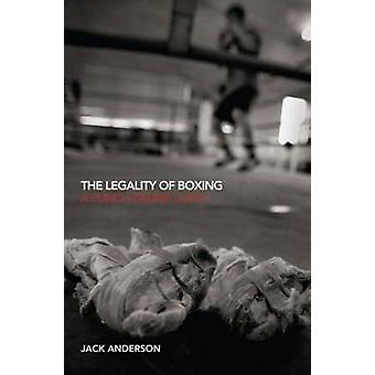 The Legality of Boxing A Punch Drunk Love by Anderson & Jack