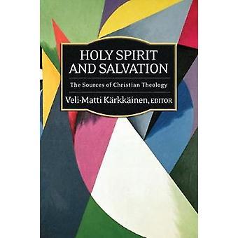 Holy Spirit and Salvation by Karkkainen & VeliMatti
