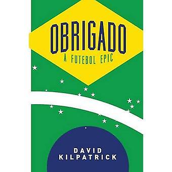 Obrigado A Futebol Epic by Kilpatrick & David