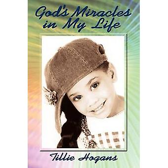 Gods Miracles in My Life by Hogans & Tillie