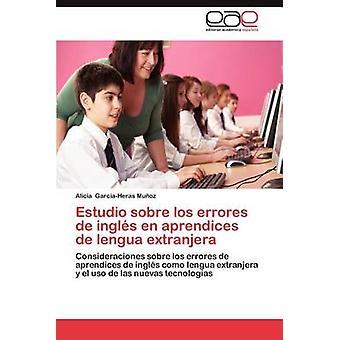 De fr Aprendices Estudio Sobre Los Errores de Ingles Lengua Extranjera par Garc AHeras Mu Oz & Alicia