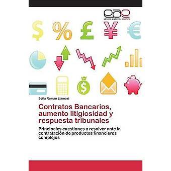 Contratos Bancarios aumento litigiosidad y respuesta tribunales door Roman Llamosi Sofia