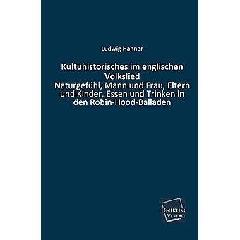 Kultuhistorisches Im Englischen Volkslied par Hahner & Ludwig