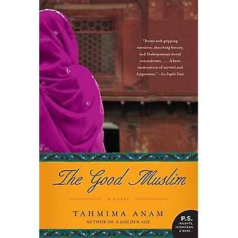 The Good Muslim by Tahmima Anam - 9780061478864 Book
